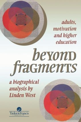 Beyond Fragments: Adults, Motivation And Higher Education, 1st Edition (Paperback) book cover