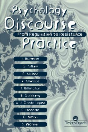 Psychology, Discourse And Social Practice: From Regulation To Resistance, 1st Edition (Paperback) book cover
