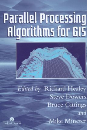 Parallel Processing Algorithms For GIS (Paperback) book cover