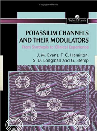 Potassium Channels And Their Modulators: From Synthesis To Clinical Experience (Hardback) book cover