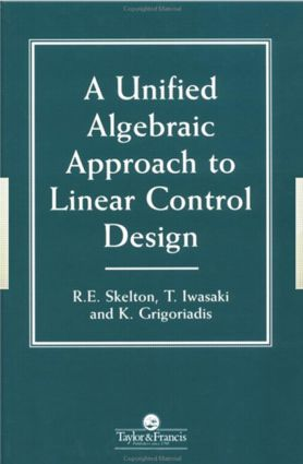 A Unified Algebraic Approach To Control Design: 1st Edition (Hardback) book cover