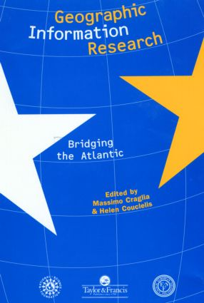 Geographic Information Research: Bridging The Atlantic, 1st Edition (Paperback) book cover