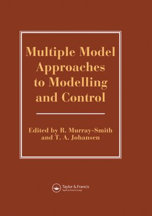 Multiple Model Approaches To Nonlinear Modelling And Control: 1st Edition (Hardback) book cover