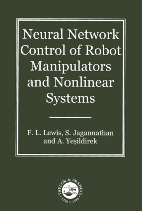 Neural Network Control Of Robot Manipulators And Non-Linear Systems: 1st Edition (Hardback) book cover