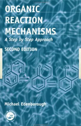 Organic Reaction Mechanisms: A Step by Step Approach, Second Edition, 2nd Edition (Paperback) book cover