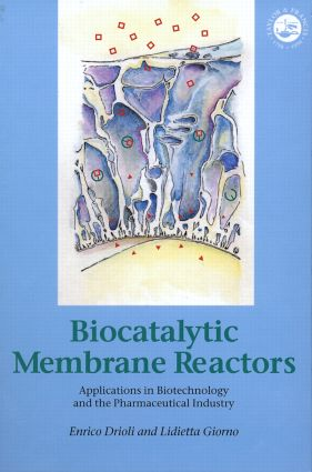 Biocatalytic Membrane Reactors: Applications In Biotechnology And The Pharmaceutical Industry, 1st Edition (Hardback) book cover