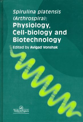 Spirulina Platensis Arthrospira: Physiology, Cell-Biology And Biotechnology, 1st Edition (Hardback) book cover