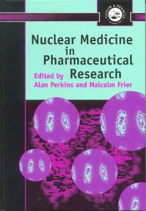 Nuclear Medicine in Pharmaceutical Research: 1st Edition (Hardback) book cover