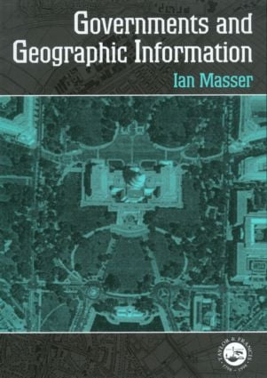 Governments And Geographic Information: 1st Edition (Paperback) book cover