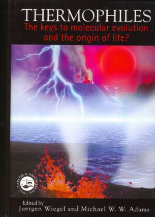 Thermophiles: The Keys to the Molecular Evolution and the Origin of Life?, 1st Edition (Hardback) book cover