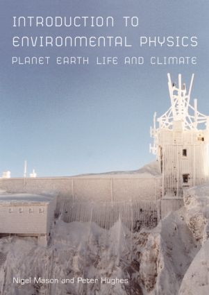Introduction to Environmental Physics: Planet Earth, Life and Climate (Paperback) book cover