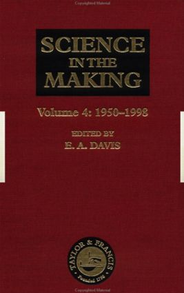 Science in the Making: Volume Four - 1950-1998, 1st Edition (Hardback) book cover