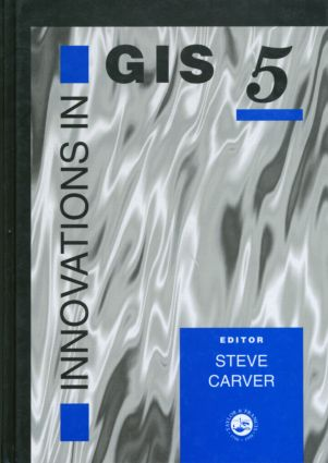 Innovations In GIS 5: Selected Papers From The Fifth National Conference On GIS Research UK, 1st Edition (Hardback) book cover