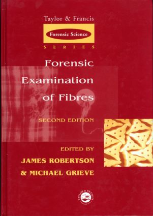 Forensic Examination of Fibres, Second Edition: 2nd Edition (Hardback) book cover