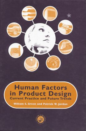 Human Factors in Product Design: Current Practice and Future Trends, 1st Edition (Paperback) book cover