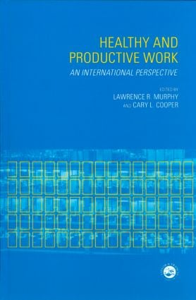 Healthy and Productive Work: An International Perspective, 1st Edition (Hardback) book cover