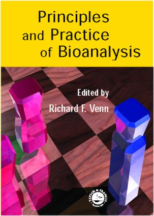Principles and Practice of Bioanalysis: 1st Edition (Paperback) book cover