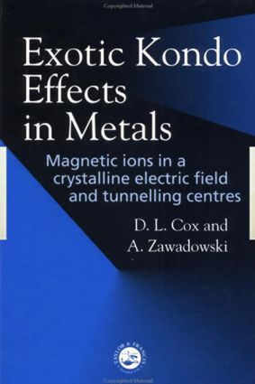 Exotic Kondo Effects in Metals: Magnetic Ions in a Crystalline Electric Field and Tunelling Centres, 1st Edition (Hardback) book cover