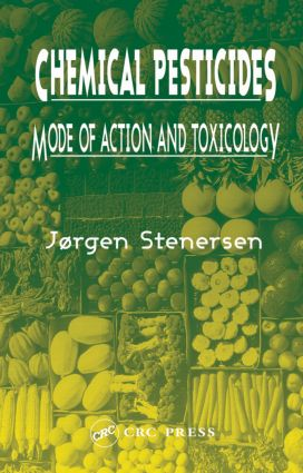 Chemical Pesticides Mode of Action and Toxicology: 1st Edition (Hardback) book cover