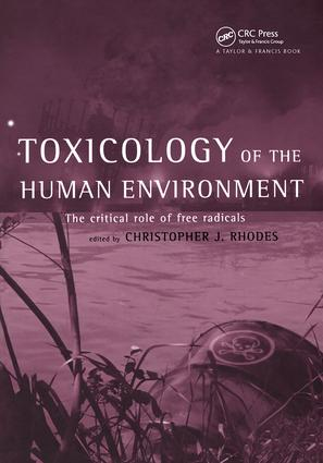 Toxicology of the Human Environment: The Critical Role of Free Radicals, 1st Edition (Hardback) book cover