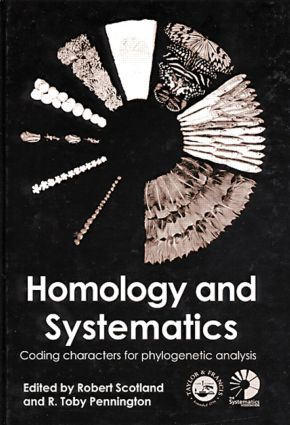 Homology and Systematics: Coding Characters for Phylogenetic Analysis book cover