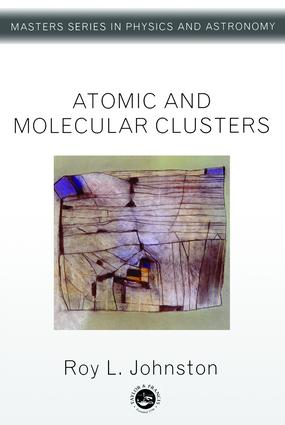 Atomic and Molecular Clusters: 1st Edition (Paperback) book cover