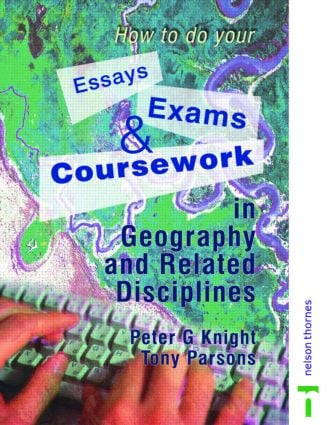 How to do your Essays, Exams and Coursework in Geography and Related Disciplines (Paperback) book cover