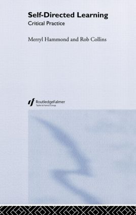Self-directed Learning: Critical Practice, 1st Edition (Hardback) book cover
