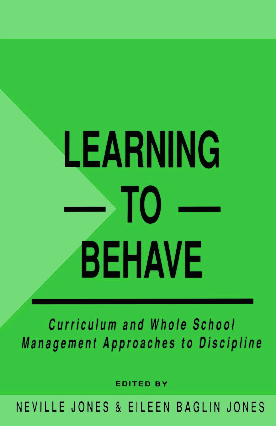 Learning to Behave: Curriculum and Whole School Management Approaches to Discipline, 1st Edition (Paperback) book cover