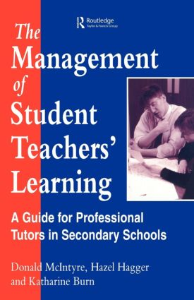 The Management of Student Teachers' Learning: A Guide for Professional Tutors in Secondary Schools, 1st Edition (Paperback) book cover