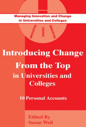 Introducing Change from the Top in Universities and Colleges: Ten Personal Accounts, 1st Edition (Paperback) book cover