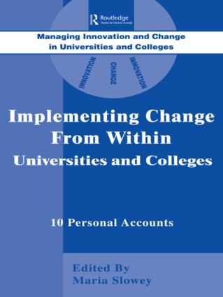 Implementing Change from Within in Universities and Colleges: Ten Personal Accounts from Middle Managers, 1st Edition (Paperback) book cover