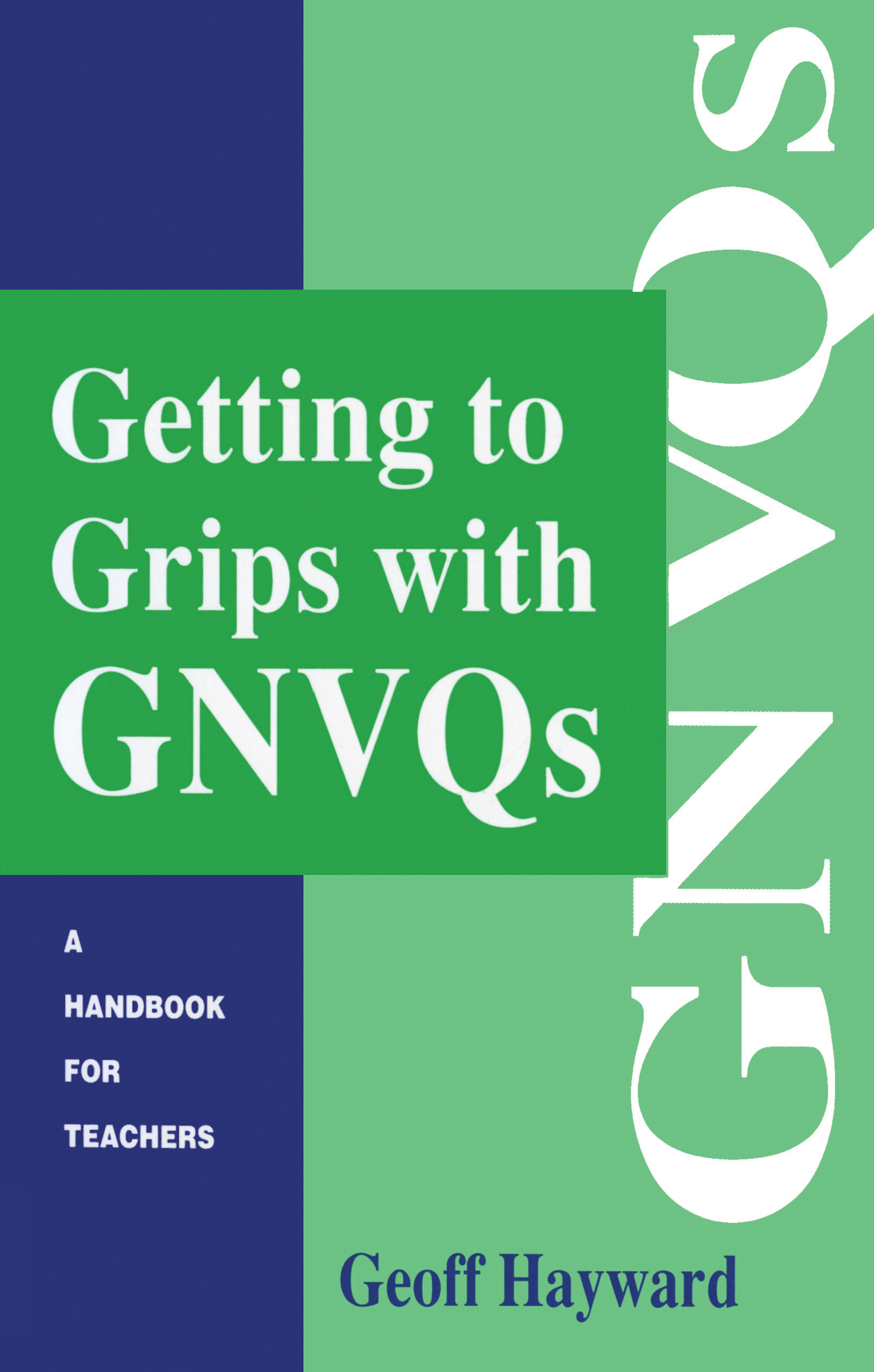 Getting to Grips with GNVQs: A Handbook for Teachers, 1st Edition (Paperback) book cover