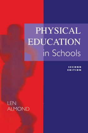 Physical Education in Schools: 1st Edition (Paperback) book cover