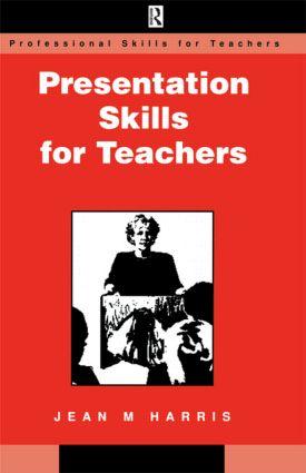 Presentation Skills for Teachers: 1st Edition (Paperback) book cover