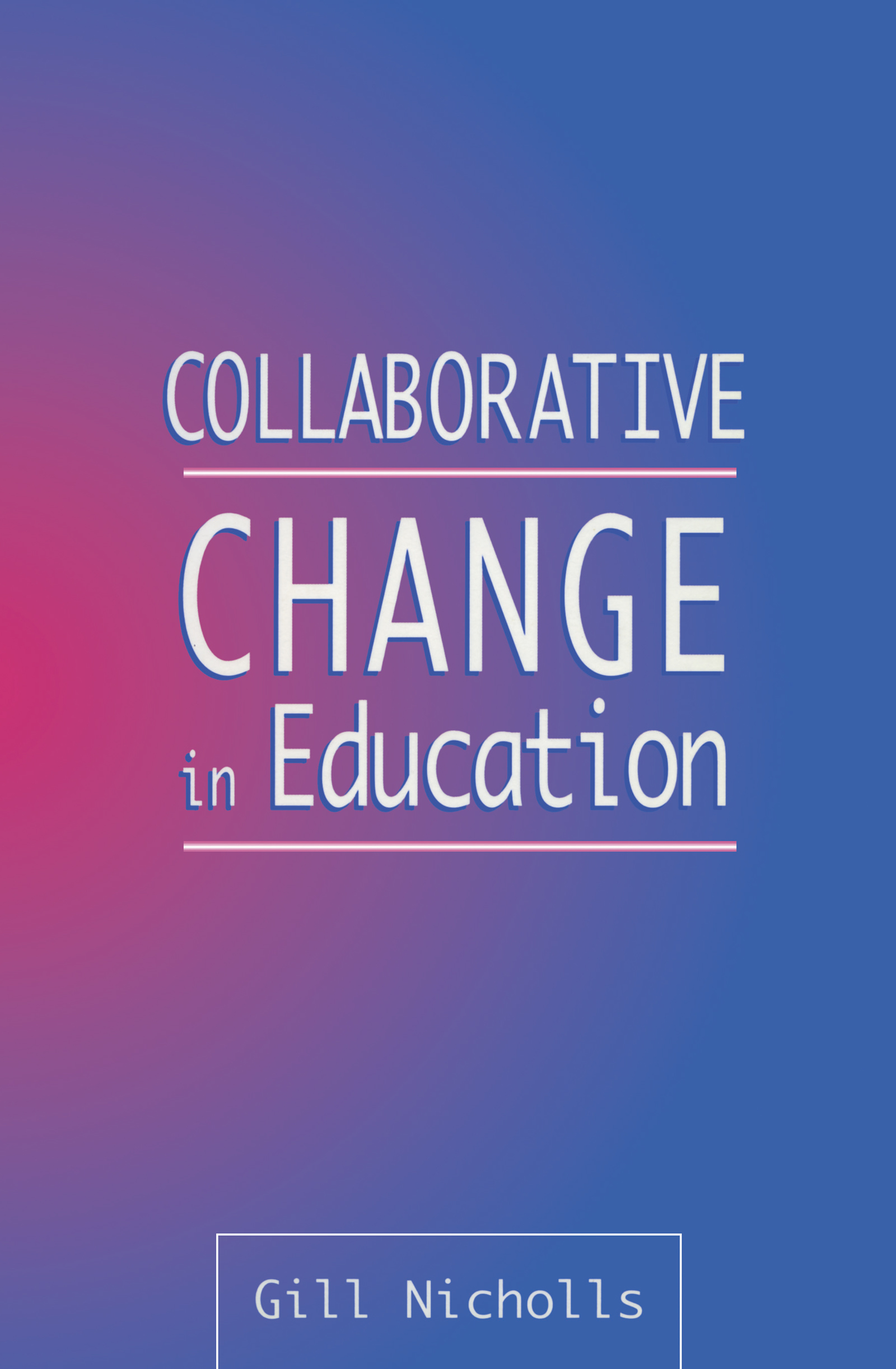Collaborative Change in Education: 1st Edition (Paperback) book cover