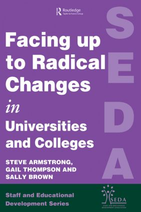 Facing Up to Radical Change in Universities and Colleges: 1st Edition (Paperback) book cover