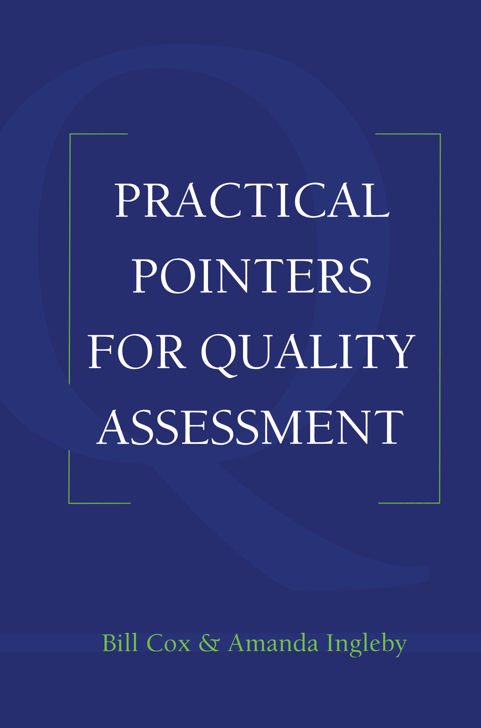 Practical Pointers on Quality Assessment: 1st Edition (Paperback) book cover