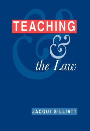 Teaching and the Law: 1st Edition (Hardback) book cover