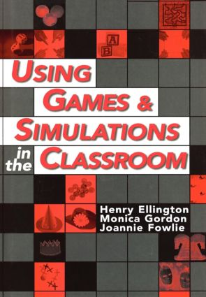 Using Games and Simulations in the Classroom: A Practical Guide for Teachers, 1st Edition (Hardback) book cover
