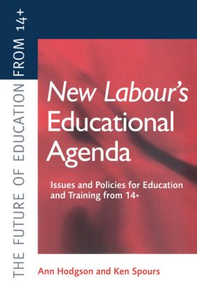 New Labour's New Educational Agenda: Issues and Policies for Education and Training at 14+ (Paperback) book cover