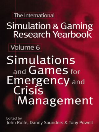 International Simulation and Gaming Research Yearbook: Simulations and Games for Emergency and Crisis Management, 1st Edition (Hardback) book cover