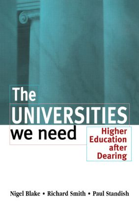 The Universities We Need: Higher Education After Dearing, 1st Edition (Paperback) book cover