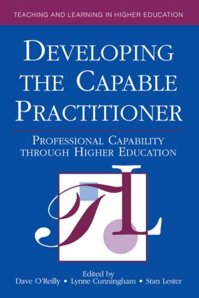 Developing the Capable Practitioner: Professional Capability Through Higher Education, 1st Edition (Paperback) book cover