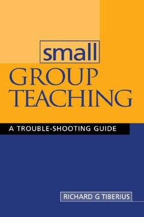 Small Group Teaching: A Trouble-shooting Guide, 1st Edition (Paperback) book cover