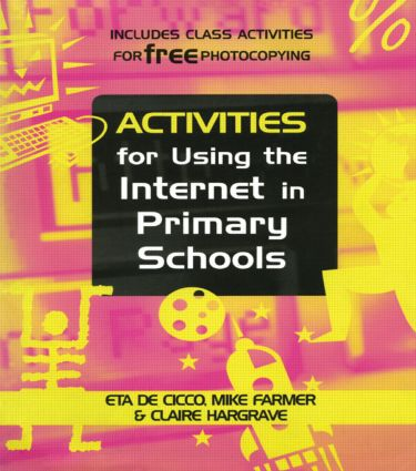 Activities for Using the Internet in Primary Schools: 1st Edition (Paperback) book cover