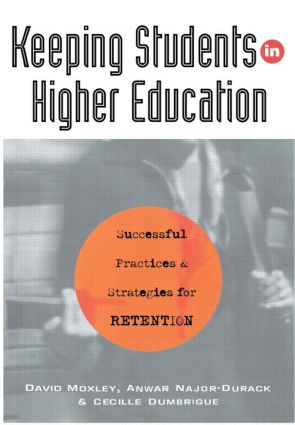 Keeping Students in Higher Education: Successful Practices and Strategies for Retention, 1st Edition (Paperback) book cover