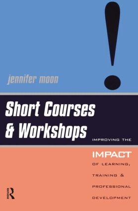 Short Courses and Workshops: Improving the Impact of Learning, Teaching and Professional Development (Paperback) book cover
