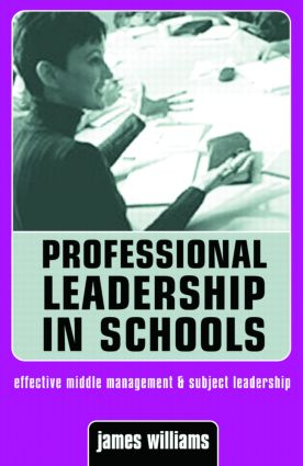 Professional Leadership in Schools: Effective Middle Management and Subject Leadership, 1st Edition (Paperback) book cover