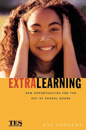Extra Learning: Out of School Learning and Study Support in Practice, 1st Edition (Paperback) book cover